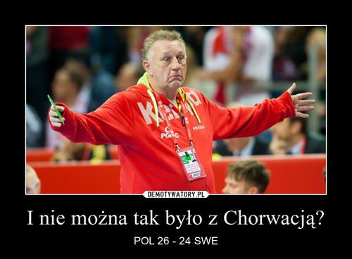 I nie można tak było z Chorwacją?