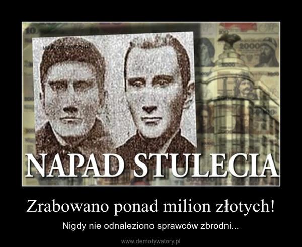 Zrabowano ponad milion złotych! – Nigdy nie odnaleziono sprawców zbrodni...