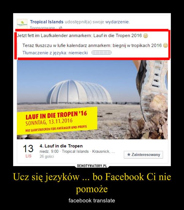 Ucz się jezyków ... bo Facebook Ci nie pomoże – facebook translate