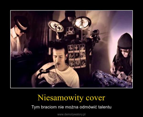 Niesamowity cover – Tym braciom nie można odmówić talentu