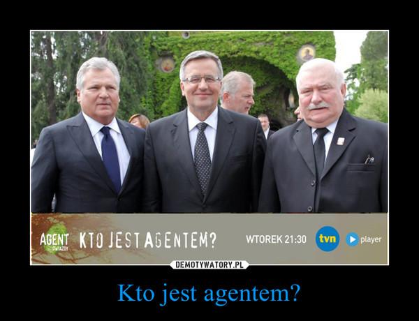 Kto jest agentem? –