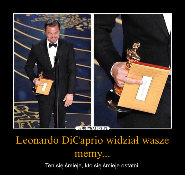 Leonardo DiCaprio widział wasze memy... – Ten się śmieje, kto się śmieje ostatni!