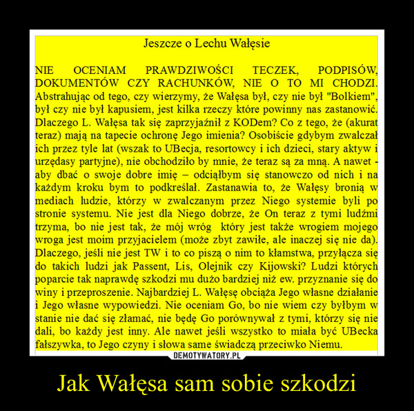 Jak Wałęsa sam sobie szkodzi –