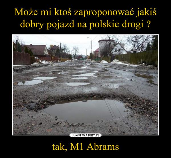 tak, M1 Abrams –