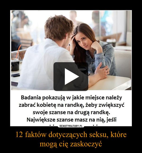 12 faktów dotyczących seksu, które mogą cię zaskoczyć –