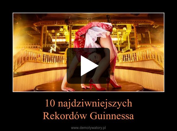 10 najdziwniejszychRekordów Guinnessa –