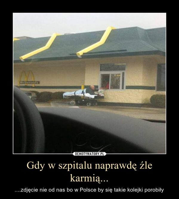 Gdy w szpitalu naprawdę źle karmią... – ....zdjęcie nie od nas bo w Polsce by się takie kolejki porobiły