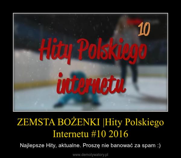 ZEMSTA BOŻENKI  Hity Polskiego Internetu #10 2016 – Najlepsze Hity, aktualne. Proszę nie banować za spam :)