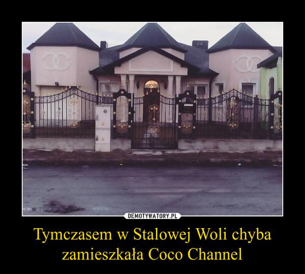 Tymczasem w Stalowej Woli chyba zamieszkała Coco Channel –