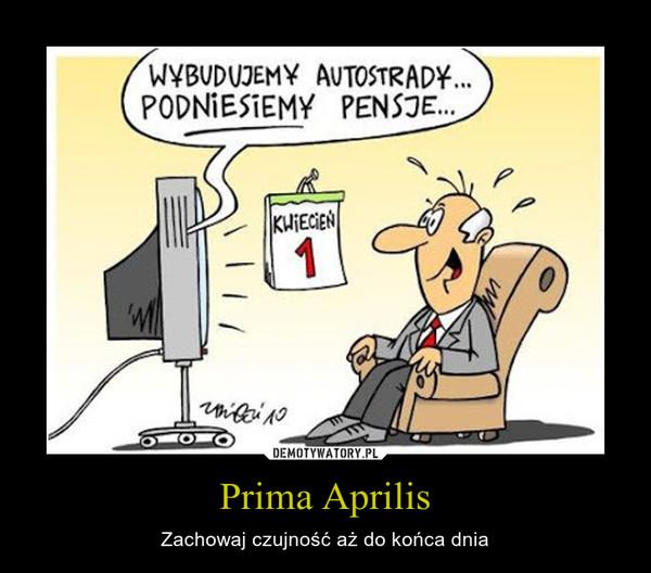 Prima Aprilis – Zachowaj czujność aż do końca dnia