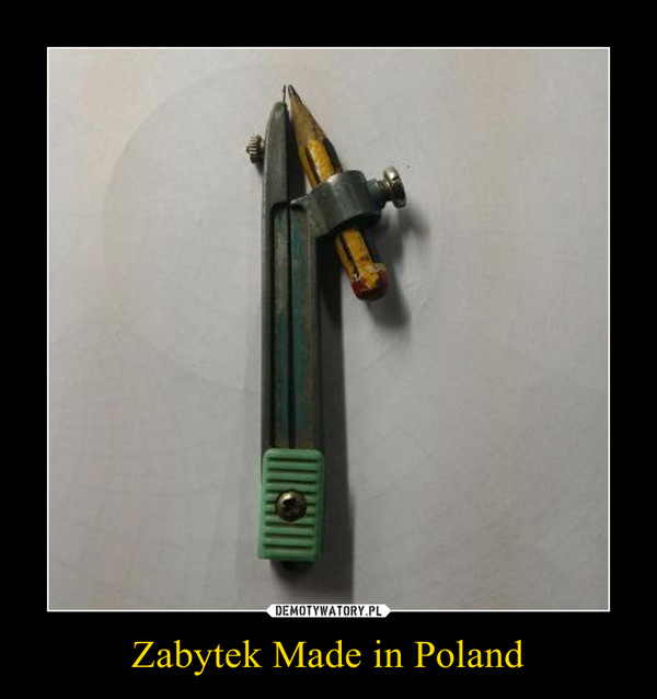 Zabytek Made in Poland –