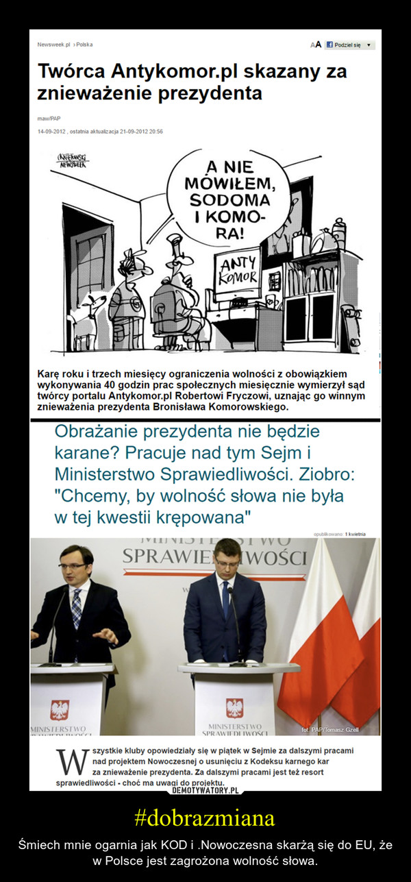 #dobrazmiana – Śmiech mnie ogarnia jak KOD i .Nowoczesna skarżą się do EU, że w Polsce jest zagrożona wolność słowa.