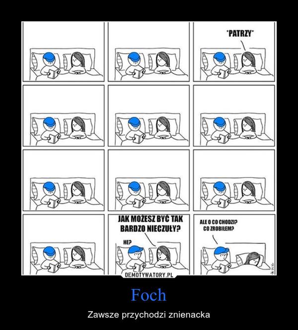 Foch – Zawsze przychodzi znienacka