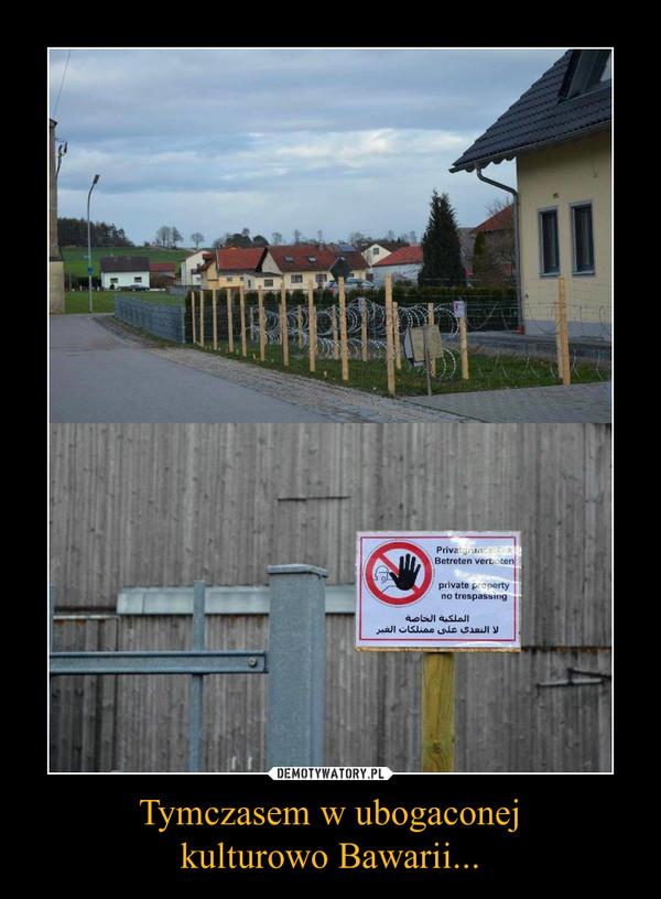 Tymczasem w ubogaconejkulturowo Bawarii... –
