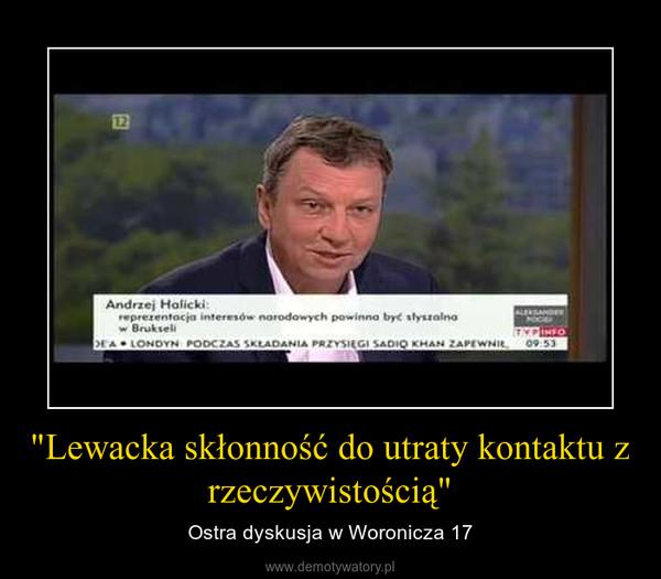 """""""Lewacka skłonność do utraty kontaktu z rzeczywistością"""" – Ostra dyskusja w Woronicza 17"""