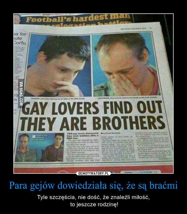 Para gejów dowiedziała się, że są braćmi – Tyle szczęścia, nie dość, że znaleźli miłość, to jeszcze rodzinę!