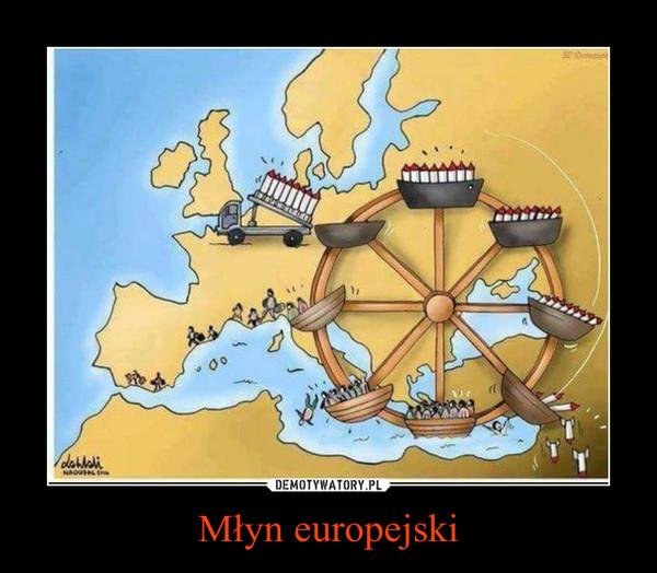 Młyn europejski –