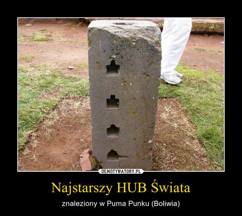 Najstarszy HUB Świata