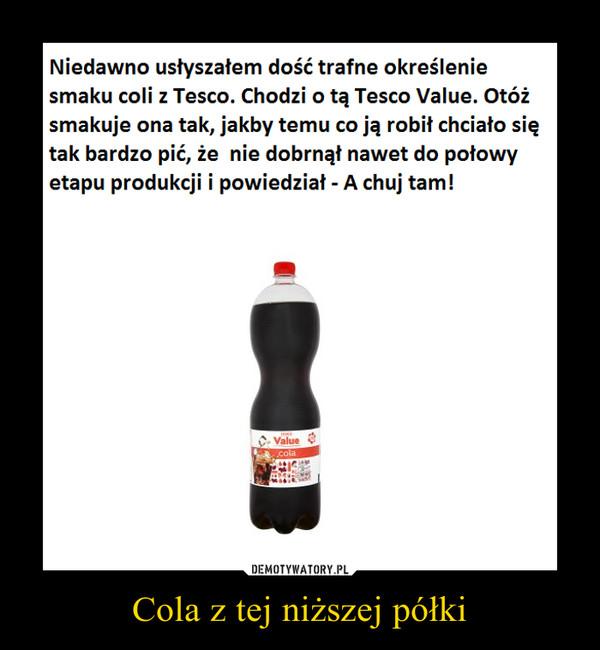 Cola z tej niższej półki –