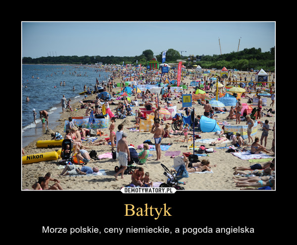 Bałtyk – Morze polskie, ceny niemieckie, a pogoda angielska