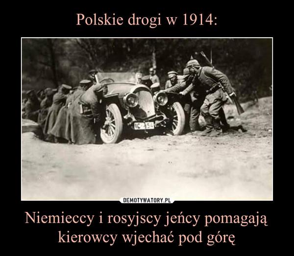 Niemieccy i rosyjscy jeńcy pomagają kierowcy wjechać pod górę –
