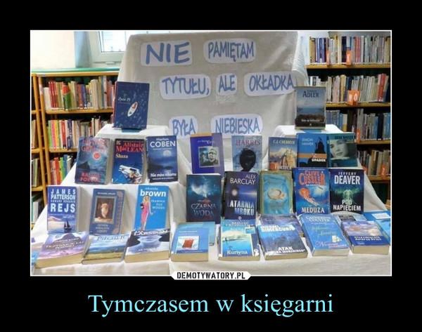 Tymczasem w księgarni –