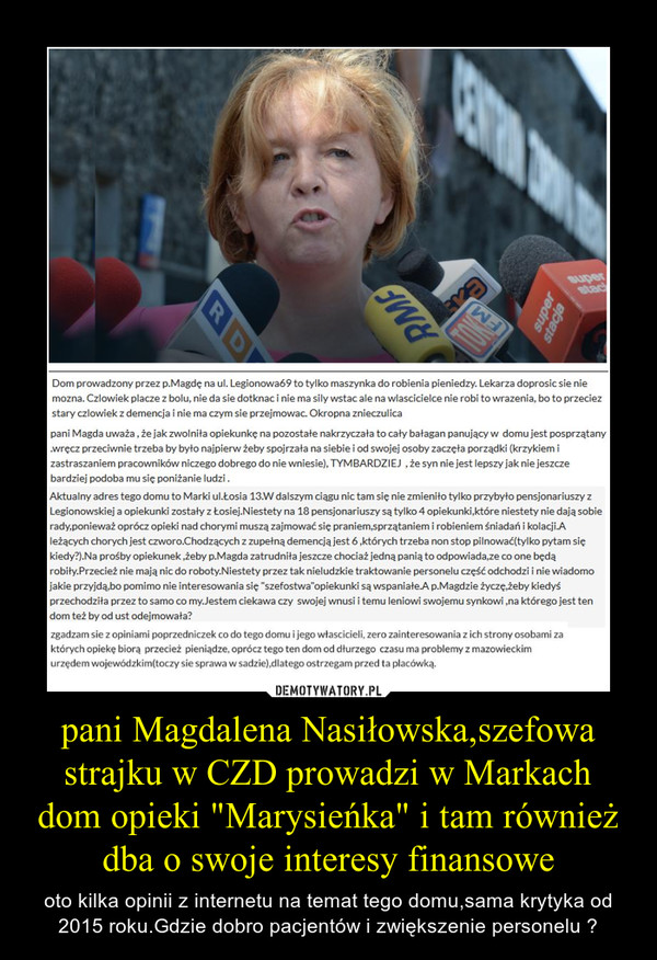 """pani Magdalena Nasiłowska,szefowa strajku w CZD prowadzi w Markach dom opieki """"Marysieńka"""" i tam również dba o swoje interesy finansowe – oto kilka opinii z internetu na temat tego domu,sama krytyka od 2015 roku.Gdzie dobro pacjentów i zwiększenie personelu ?"""
