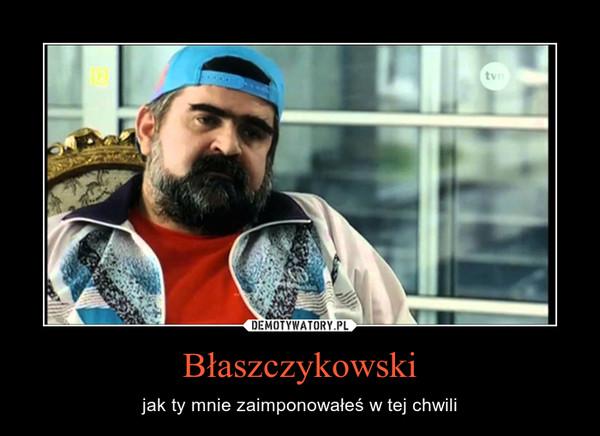 Błaszczykowski – jak ty mnie zaimponowałeś w tej chwili