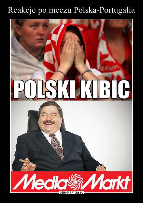 Reakcje po meczu Polska-Portugalia