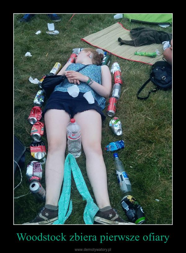 Woodstock zbiera pierwsze ofiary –