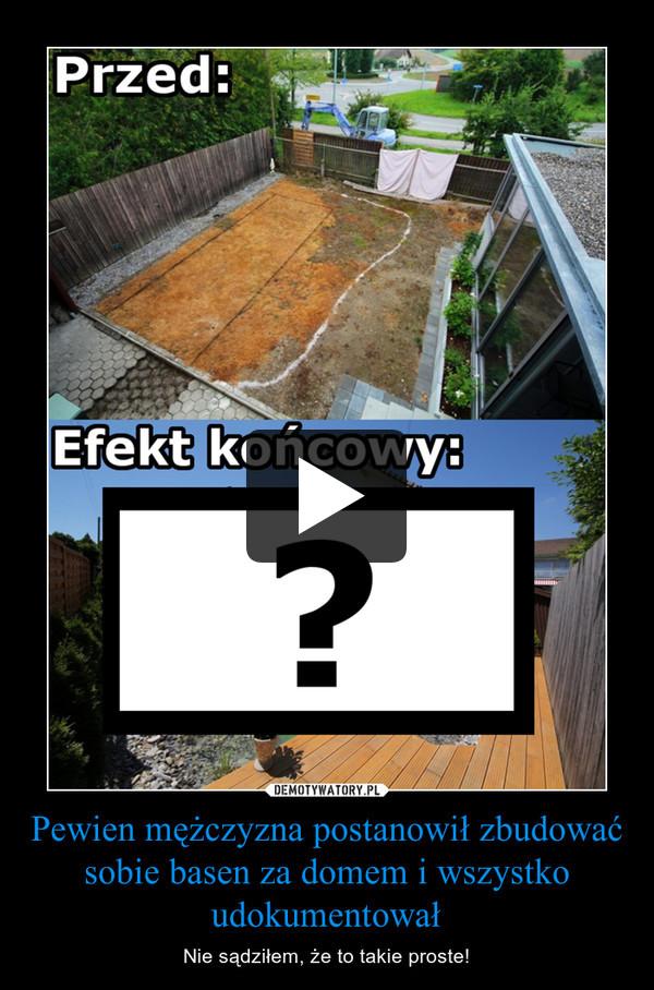 Pewien mężczyzna postanowił zbudować sobie basen za domem i wszystko udokumentował – Nie sądziłem, że to takie proste!