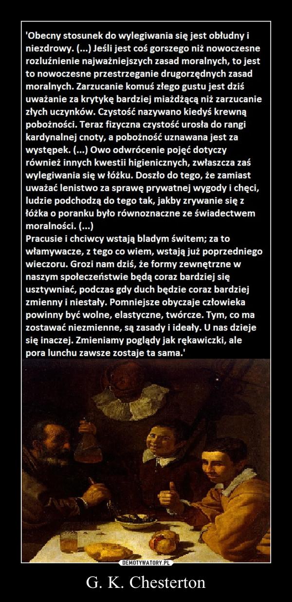 G. K. Chesterton –