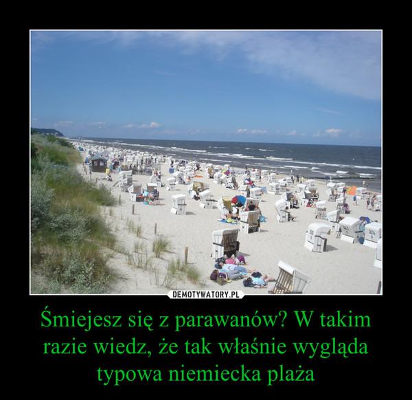 Śmiejesz się z parawanów? W takim razie wiedz, że tak właśnie wygląda typowa niemiecka plaża –