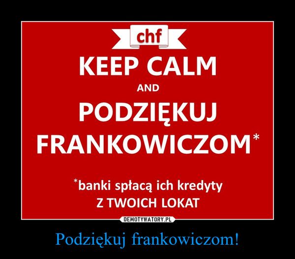 Podziękuj frankowiczom! –