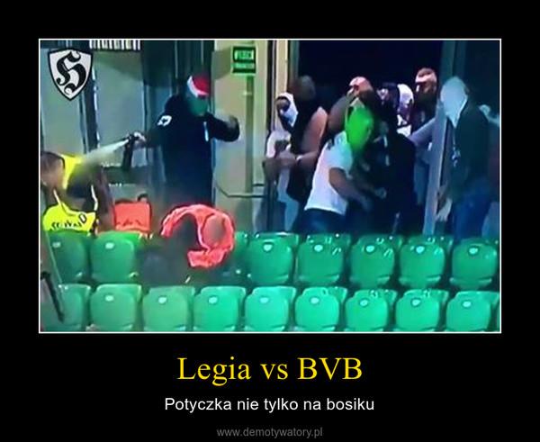 Legia vs BVB – Potyczka nie tylko na bosiku