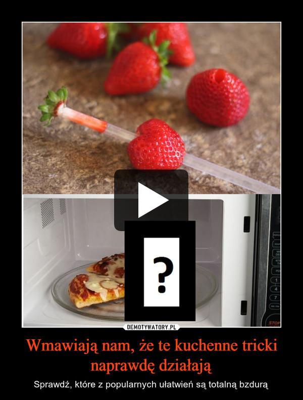 Wmawiają nam, że te kuchenne tricki naprawdę działają – Sprawdź, które z popularnych ułatwień są totalną bzdurą
