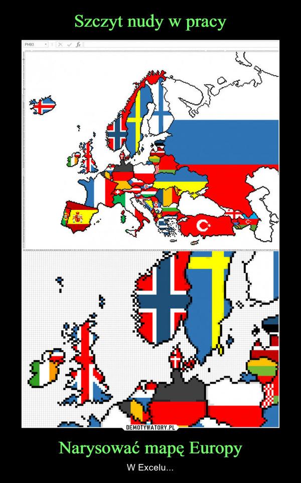 Narysować mapę Europy – W Excelu...