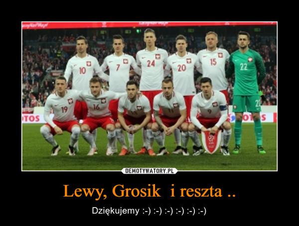 Lewy, Grosik  i reszta .. – Dziękujemy :-) :-) :-) :-) :-) :-)