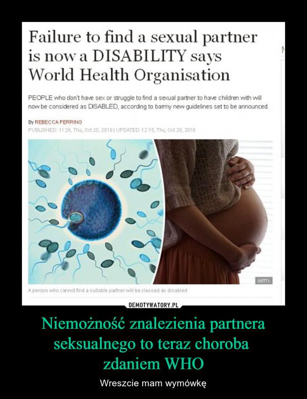 Niemożność znalezienia partnera seksualnego to teraz choroba zdaniem WHO – Wreszcie mam wymówkę