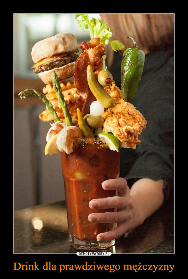 Drink dla prawdziwego mężczyzny –