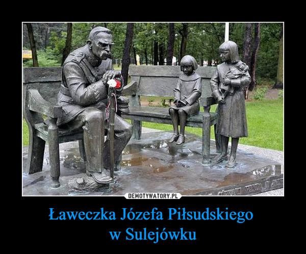 Ławeczka Józefa Piłsudskiego w Sulejówku –