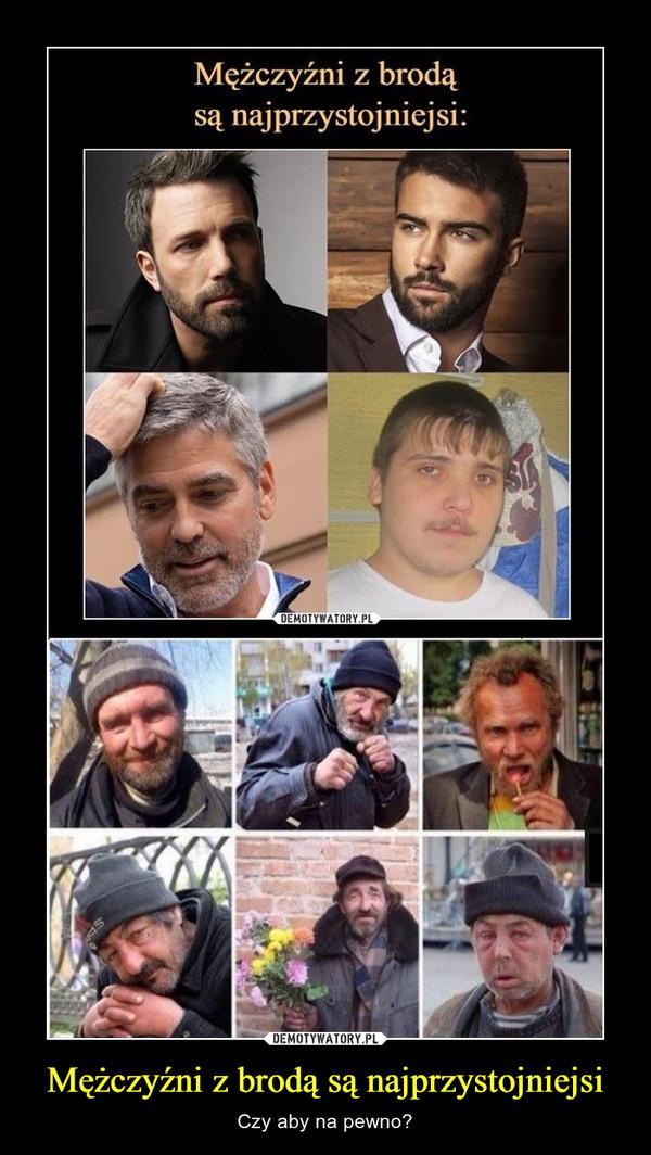 Mężczyźni z brodą są najprzystojniejsi – Czy aby na pewno?