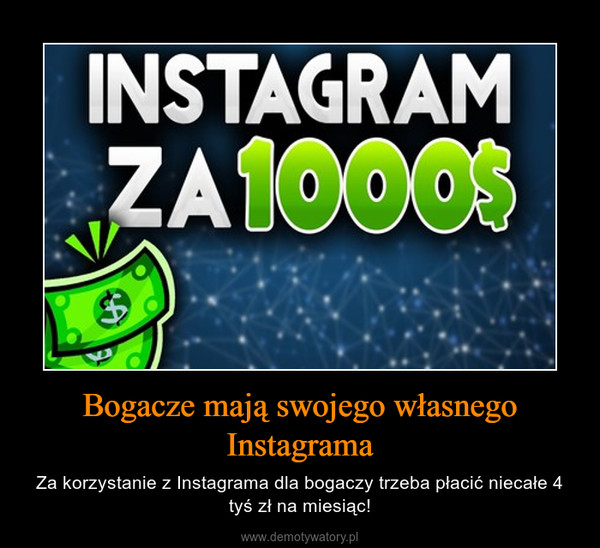 Bogacze mają swojego własnego Instagrama – Za korzystanie z Instagrama dla bogaczy trzeba płacić niecałe 4 tyś zł na miesiąc!