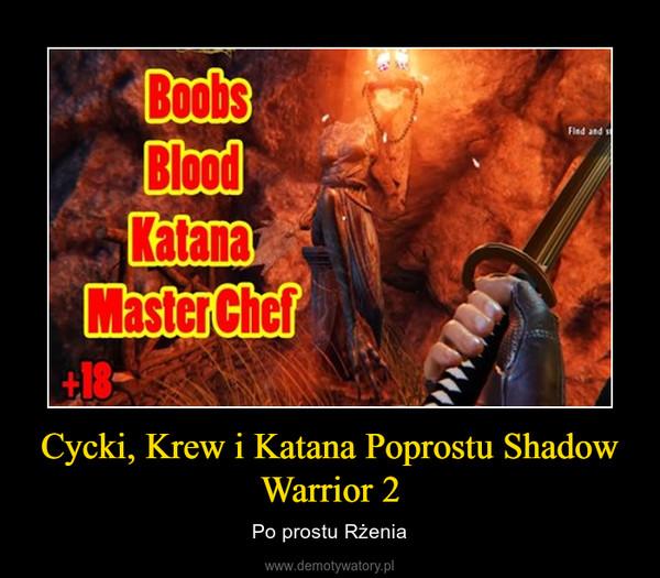 Cycki, Krew i Katana Poprostu Shadow Warrior 2 – Po prostu Rżenia