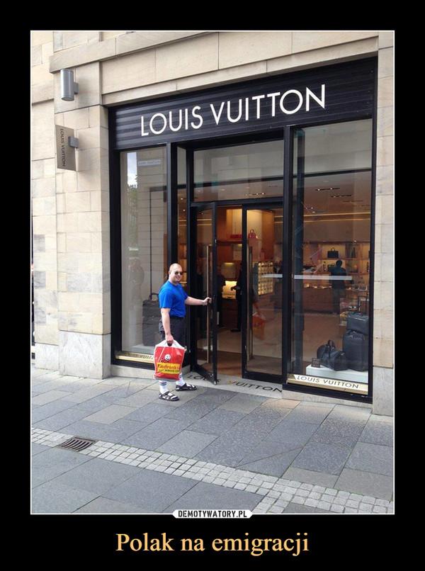 Polak na emigracji –  LOUIS VUITTON