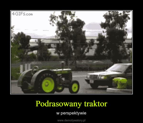 Podrasowany traktor – w perspektywie