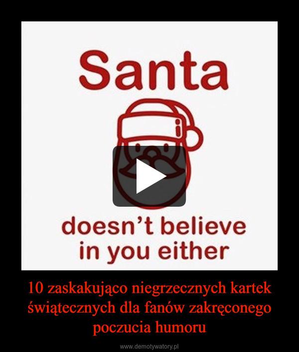 10 zaskakująco niegrzecznych kartek świątecznych dla fanów zakręconego poczucia humoru –