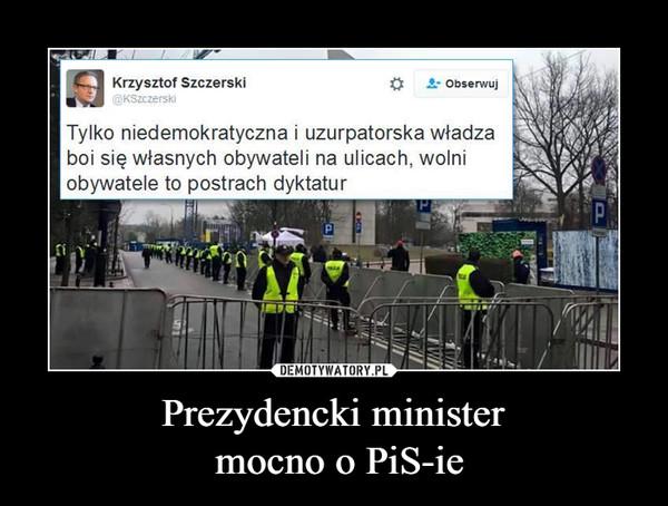 Prezydencki minister mocno o PiS-ie –