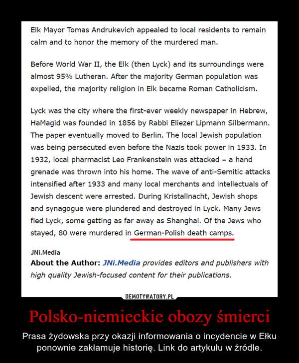 Polsko-niemieckie obozy śmierci – Prasa żydowska przy okazji informowania o incydencie w Ełku ponownie zakłamuje historię. Link do artykułu w źródle.