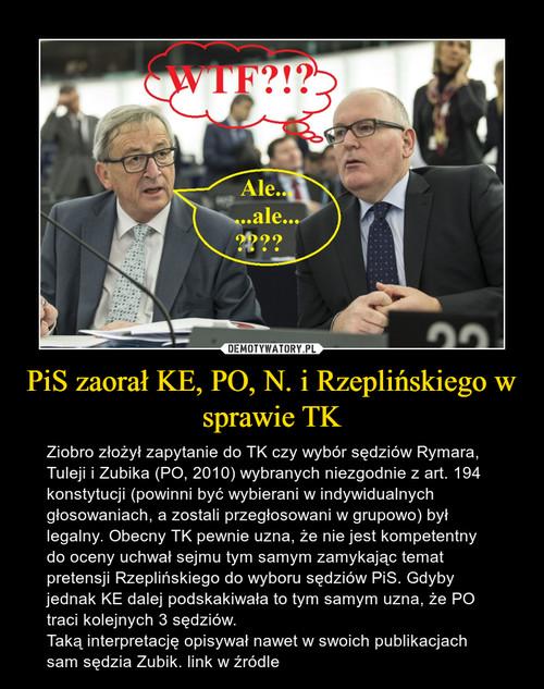 PiS zaorał KE, PO, N. i Rzeplińskiego w sprawie TK